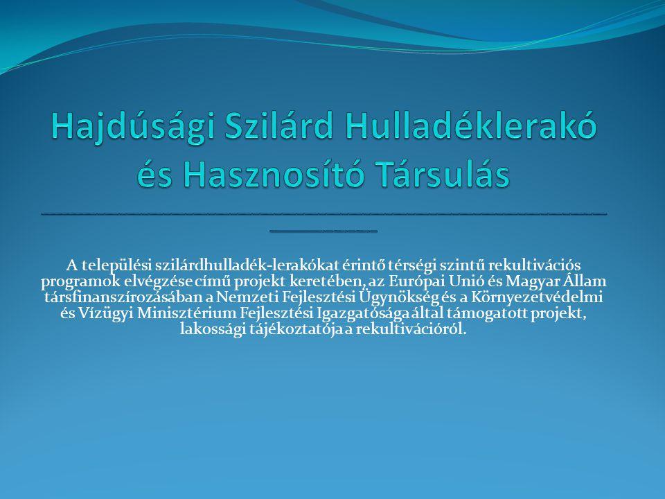A települési szilárdhulladék-lerakókat érintő térségi szintű rekultivációs programok elvégzése című projekt keretében, az Európai Unió és Magyar Állam