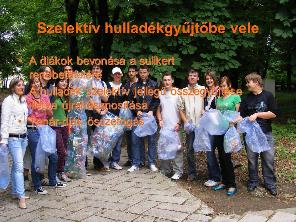 Szelektív hulladékgyűjtőbe vele A diákok bevonása a sulikert rendbetételéreA diákok bevonása a sulikert rendbetételére A hulladék szelektív jellegű ös
