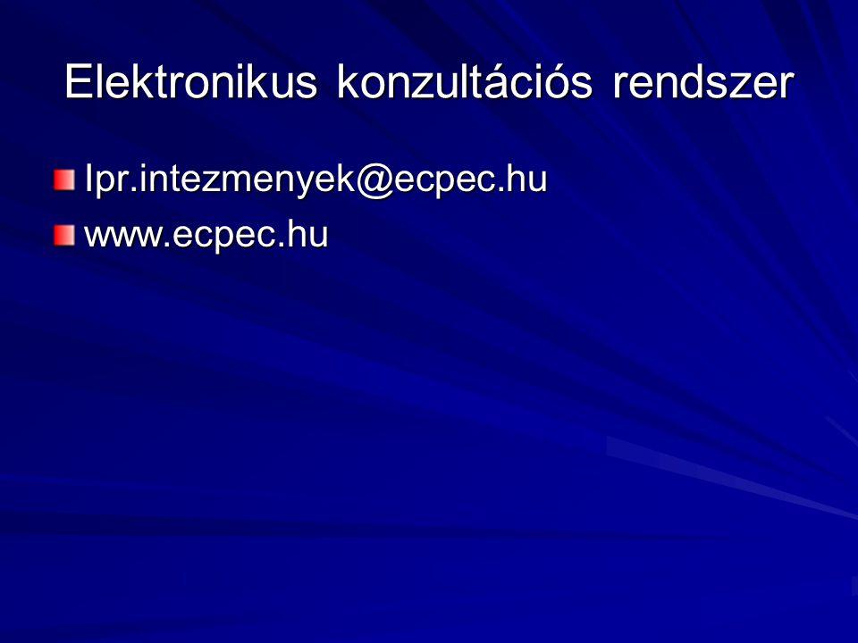 Elektronikus konzultációs rendszer Ipr.intezmenyek@ecpec.huwww.ecpec.hu
