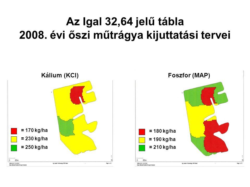 Az Igal 32,64 jelű tábla 2008. évi őszi műtrágya kijuttatási tervei Kálium (KCl)Foszfor (MAP) = 230 kg/ha = 170 kg/ha = 250 kg/ha = 180 kg/ha = 210 kg