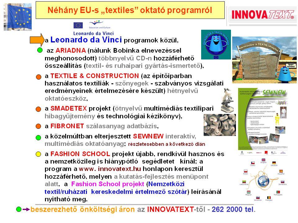 """Néhány EU-s """"textiles"""" oktató programról beszerezhető önköltségi áron az INNOVATEXT-től - 262 2000 tel."""