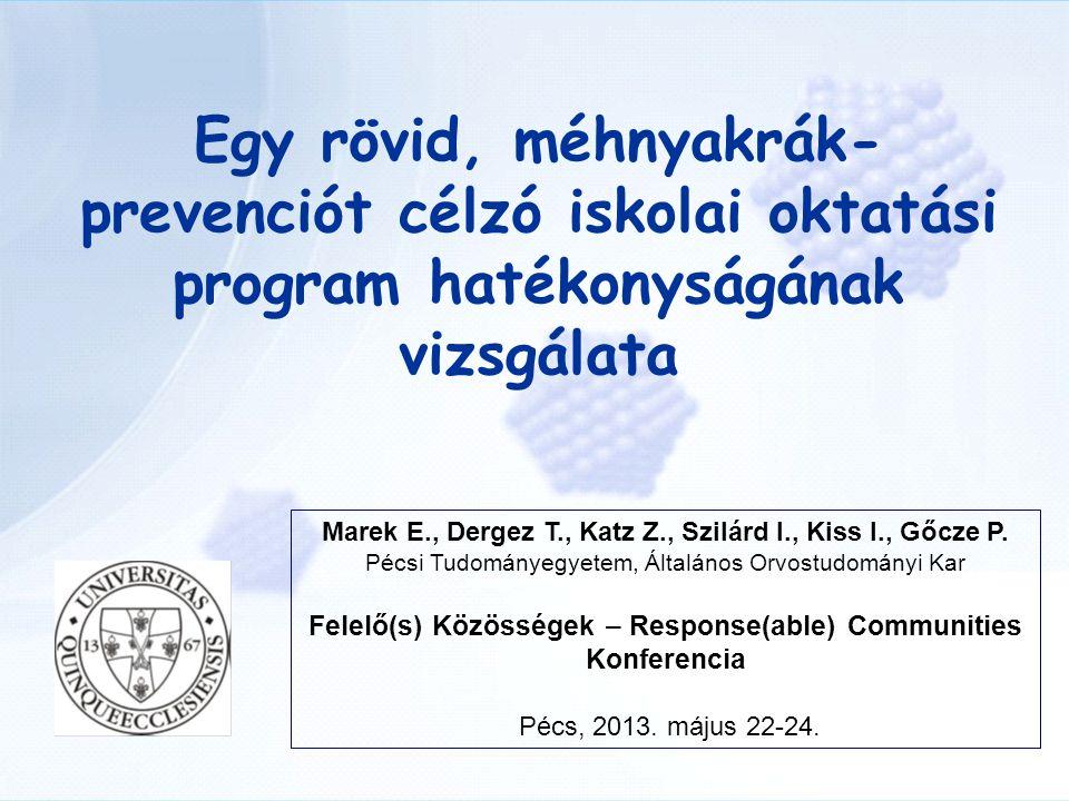 Háttér: Humán papillomavírus (HPV) – méhnyakrák A kutatás célja: Felmérni egy rövid, méhnyakrák-prevenciót célzó iskolai oktatási program hatékonyságát a serdülőkorúak… »ismereteire »attitűdjeire »szexuális magatartására Módszerek: résztvevők/kérdőív/oktatás Főbb eredmények Következtetések Az előadás vázlata