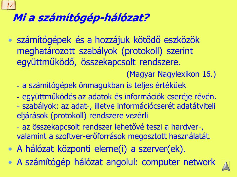 A számítógép-hálózatok elmélete Mi a számítógép-hálózat? Miért jó a számítógép- hálózat? Hálózatok csoportosítása A kép forrása: http://dreamteam.co.i