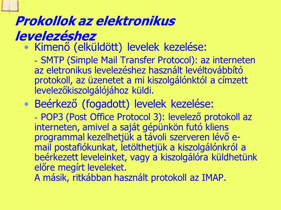 Készítette: B. László Az e-mail protokollok fogadott levél esetén - POP3 (Post Office Protocol 3) – elektronikus posta szabvány: saját gépünkön futó k