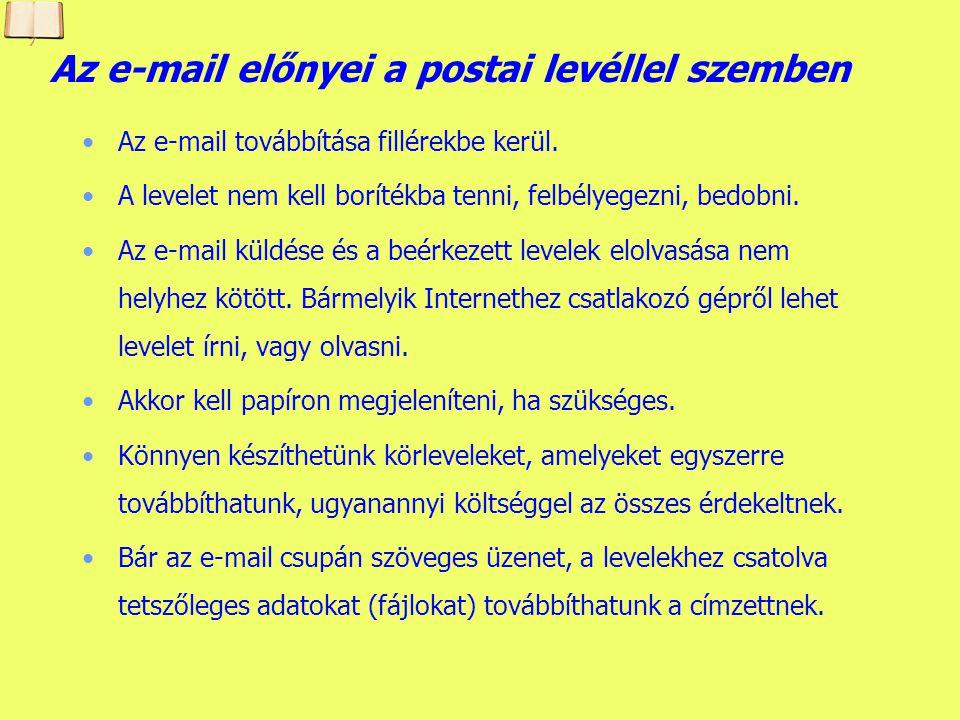 Készítette: B. László Az e-mail feltételei Küldéskor a megérkezés feltételei: Levelezőprogram elindítása Internetcsatlakozás (egy géphez) Saját postaf