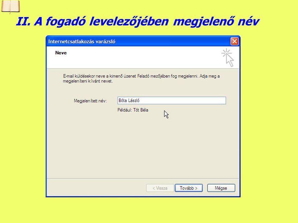 Készítette: B. László I. Outlook Express konfigurálása A levelezőprogram és a levelezőszerver kapcsolatát rögzíteni kell, azaz legalább 1 fiókot létre