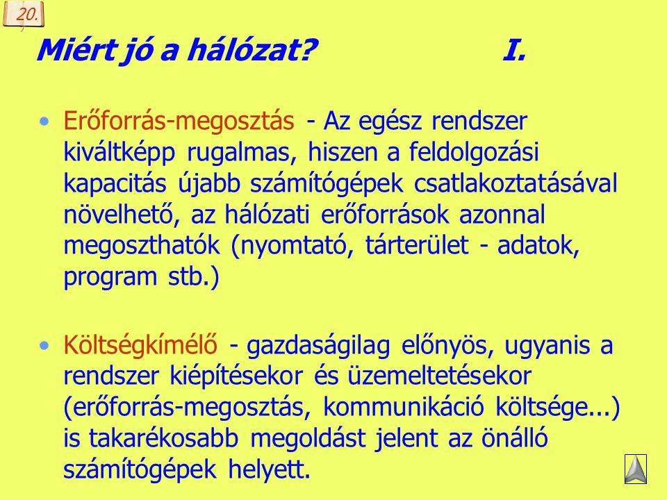 Készítette: B. László Fogalmak magyarázata 2. hálózati operációs rendszer: - több felhasználós - a nem hálózati (lokális) operációs rendszer feladatai