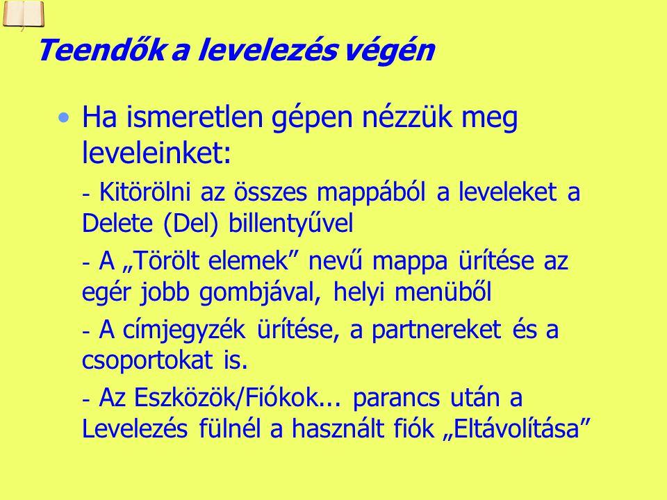 Készítette: B. László V. Saját levelezőnkben látható fióknév megadása, jelszó tárolása nem szükséges