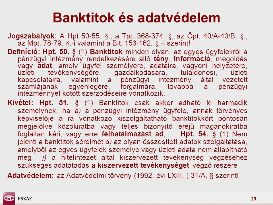 29 Jogszabályok: A Hpt 50-55. §., a Tpt. 368-374. §, az Öpt. 40/A-40/B. §., az Mpt. 78-79. §.-i valamint a Bit. 153-162. §.-i szerint! Definíció: Hpt.