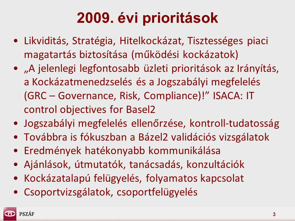 14 Bázel2 - COBIT mapping A CobiT alkalmazása a kockázatkezelésre (ISACA: IT control objectives for Basel2) Bázeli alapelvÉrintett IT területKapcsolódó CobiT folyamat 1.