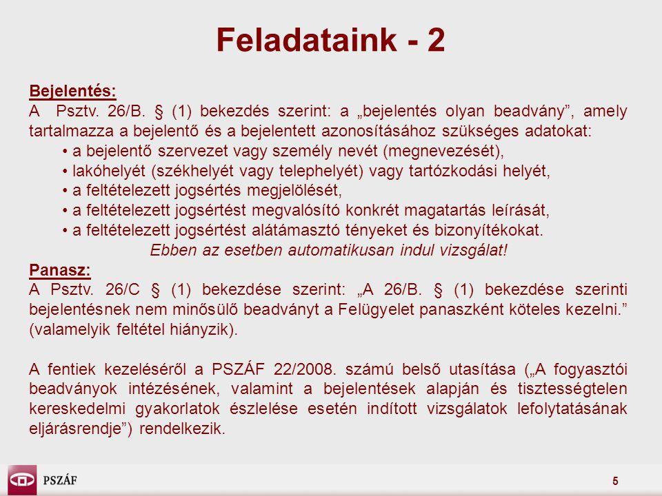 """5 Feladataink - 2 Bejelentés: A Psztv. 26/B. § (1) bekezdés szerint: a """"bejelentés olyan beadvány"""", amely tartalmazza a bejelentő és a bejelentett azo"""