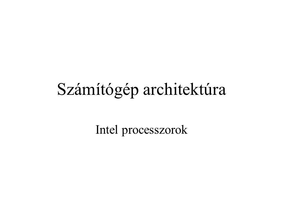 Számítógép architektúra Intel processzorok