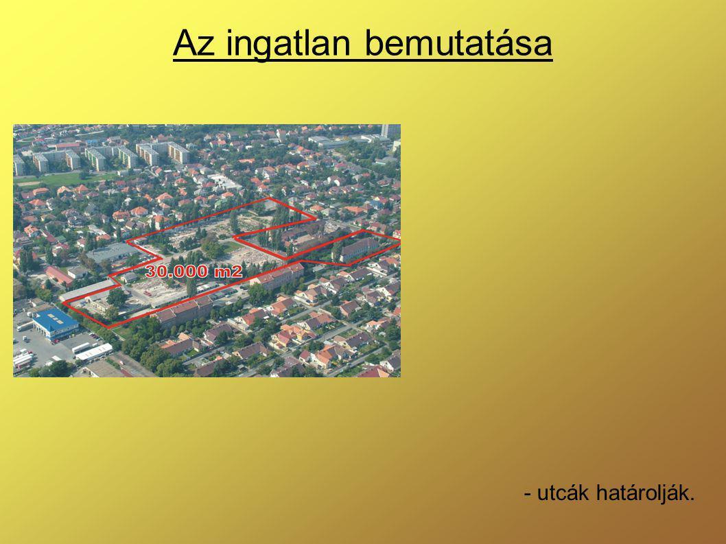 Az ingatlan bemutatása - utcák határolják.