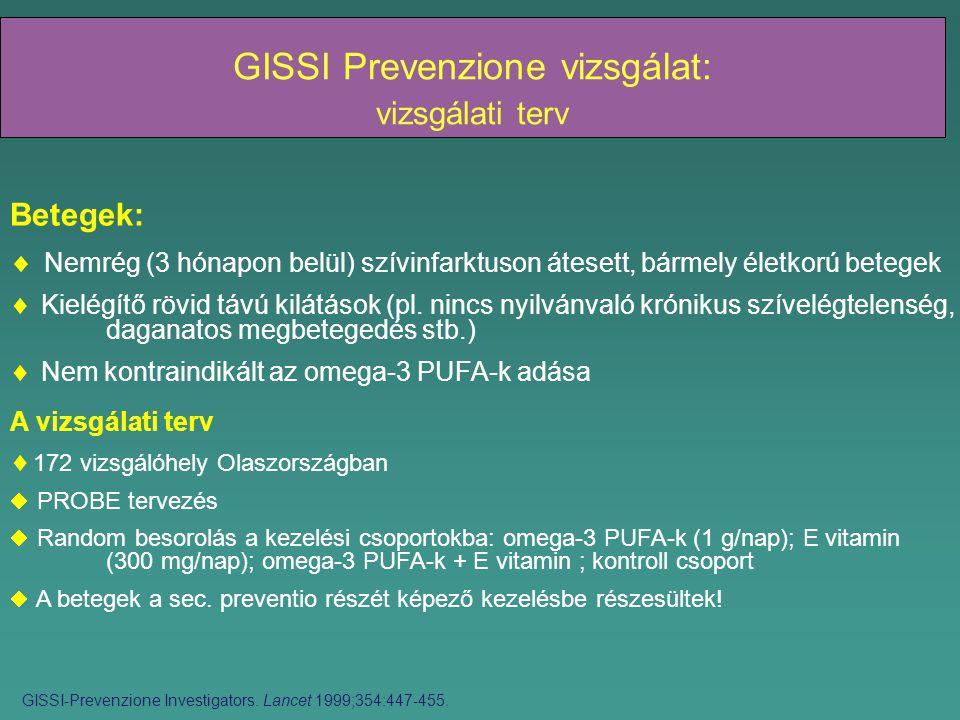 GISSI Prevenzione vizsgálat: vizsgálati terv Betegek:  Nemrég (3 hónapon belül) szívinfarktuson átesett, bármely életkorú betegek  Kielégítő rövid távú kilátások (pl.