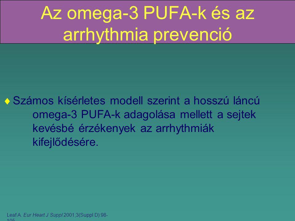 Az omega-3 PUFA-k és az arrhythmia prevenció  Számos kísérletes modell szerint a hosszú láncú omega-3 PUFA-k adagolása mellett a sejtek kevésbé érzékenyek az arrhythmiák kifejlődésére.