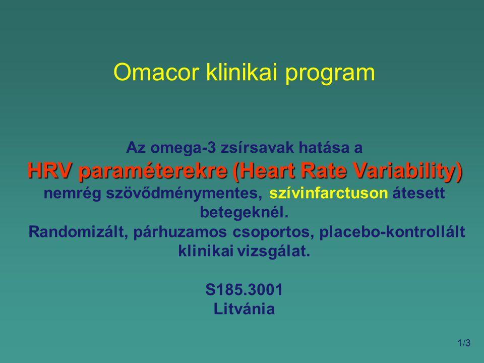 Omacor klinikai program Az omega-3 zsírsavak hatása a HRV paraméterekre (Heart Rate Variability) HRV paraméterekre (Heart Rate Variability) nemrég szövődménymentes, szívinfarctuson átesett betegeknél.