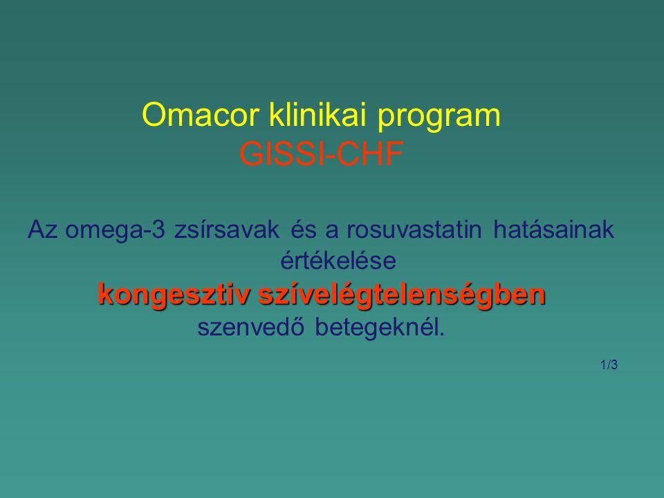 Omacor klinikai program GISSI-CHF Az omega-3 zsírsavak és a rosuvastatin hatásainak értékelése kongesztiv szívelégtelenségben szenvedő betegeknél.