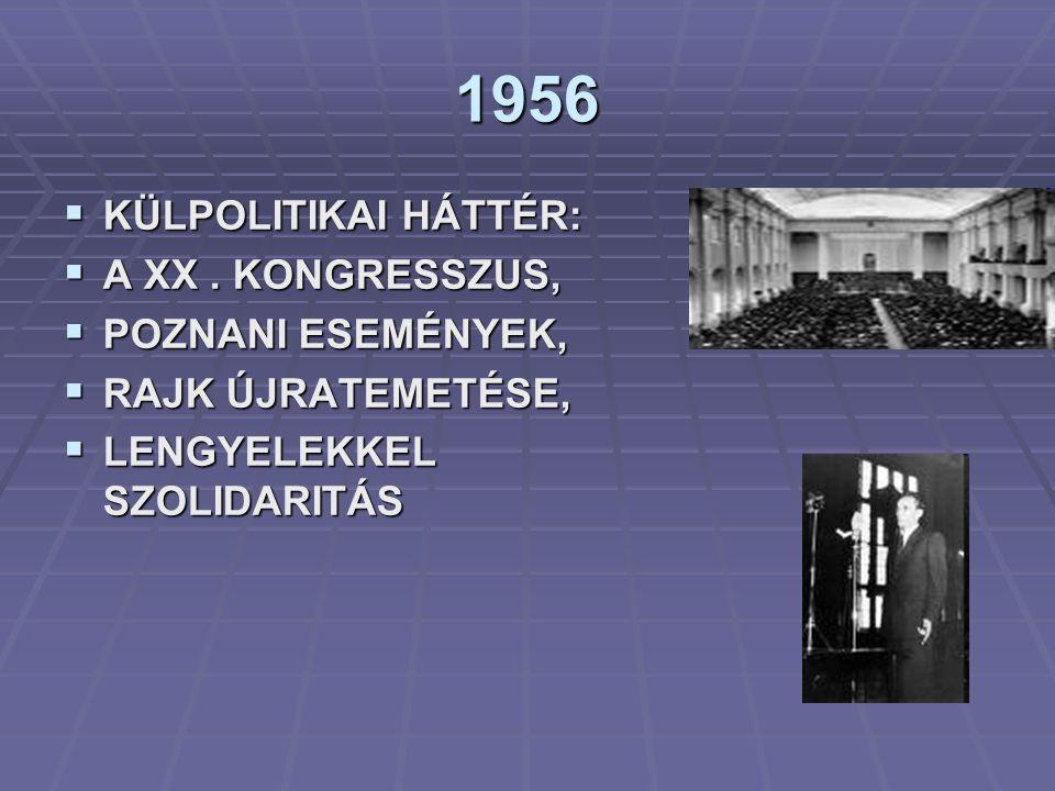 1956  KÜLPOLITIKAI HÁTTÉR:  A XX.