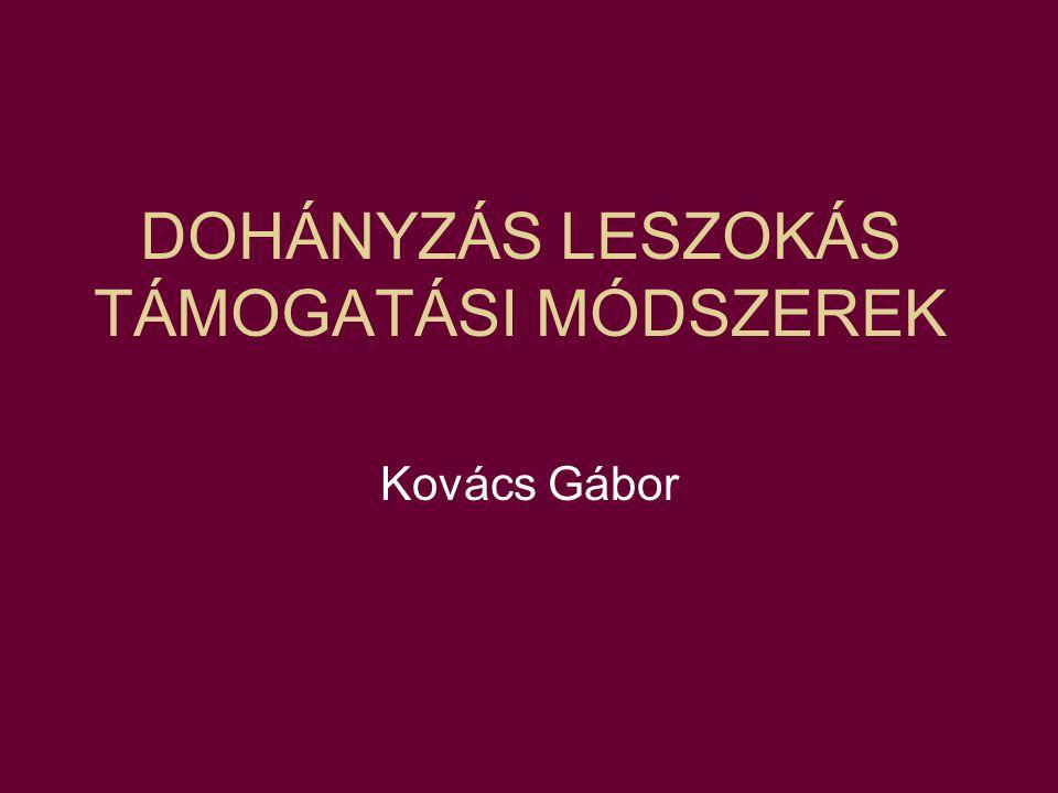 DOHÁNYZÁS LESZOKÁS TÁMOGATÁSI MÓDSZEREK Kovács Gábor