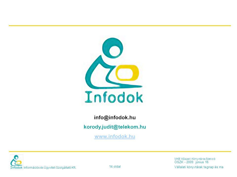 Információs és Ügyviteli Szolgáltató Kft. 14.oldal MKE Műszaki Könyvtáros Szekció OSZK - 2009.