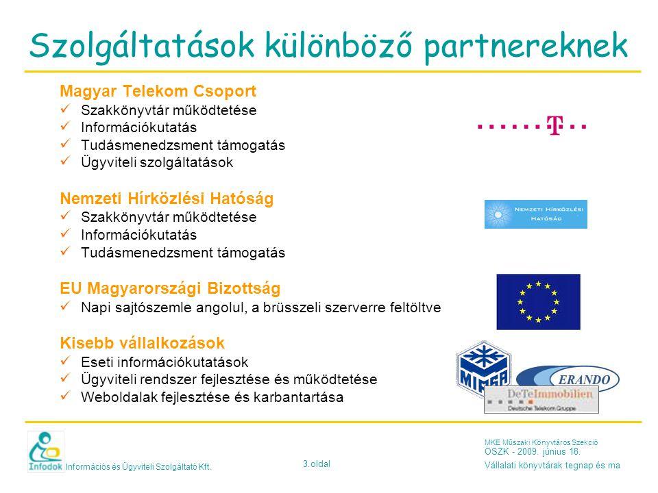 Információs és Ügyviteli Szolgáltató Kft. 3.oldal MKE Műszaki Könyvtáros Szekció OSZK - 2009.