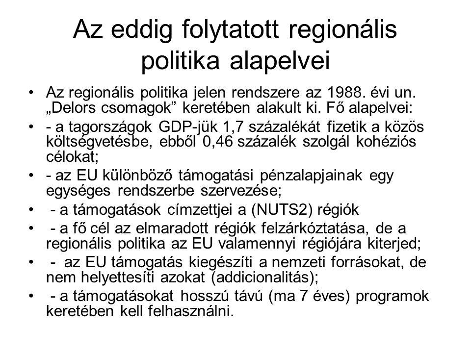 A keleti bővítés: radikálisan új helyzet a régi keretekben - a 12 új közép- és délkelet európai tagország lakossága 103 millió, az EU lakosság 20 százaléka, miközben a közös költségvetéshez való hozzájárulásuk együtt 5,8%; - 2007-2013.