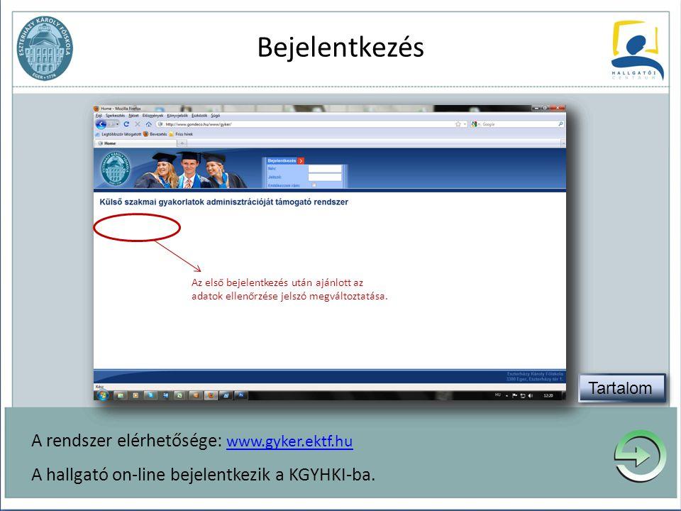 Első bejelentkezés Név: Neptun kód Jelszó: teljes születési dátum Bejelentkezés A rendszer elérhetősége: www.gyker.ektf.hu www.gyker.ektf.hu A hallgat