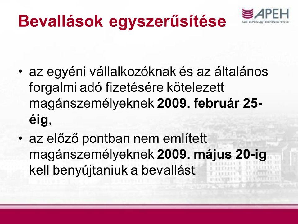 Bevallások egyszerűsítése az egyéni vállalkozóknak és az általános forgalmi adó fizetésére kötelezett magánszemélyeknek 2009.