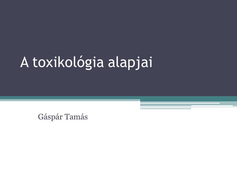 A toxikológia alapjai Gáspár Tamás
