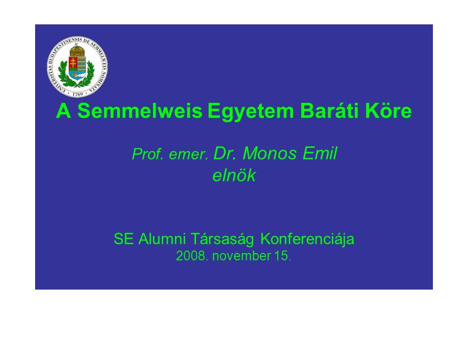 A Semmelweis Egyetem Baráti Köre Prof.emer. Dr.