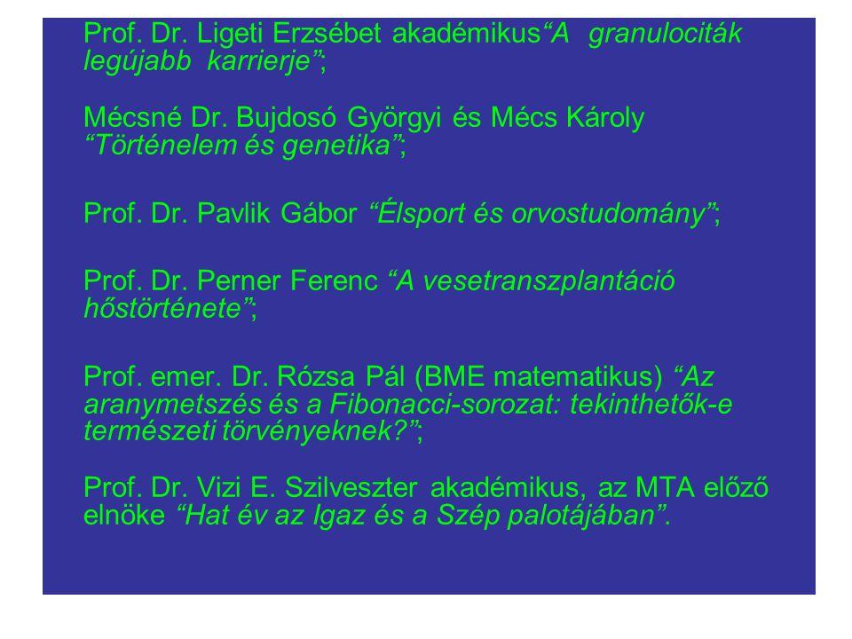 Prof.Dr. Ligeti Erzsébet akadémikus A granulociták legújabb karrierje ; Mécsné Dr.