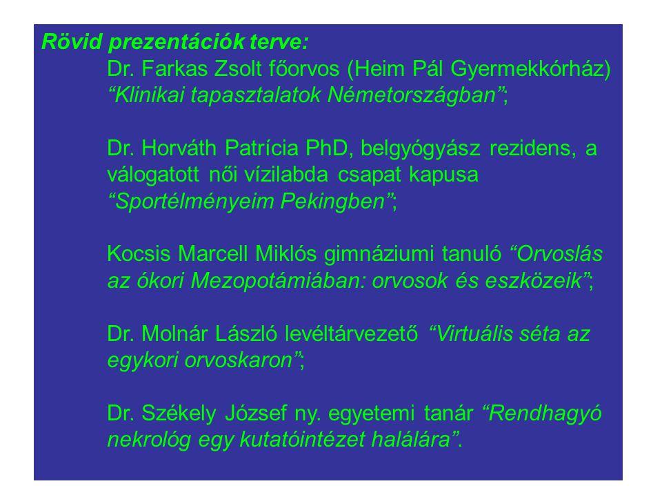 Rövid prezentációk terve: Dr.