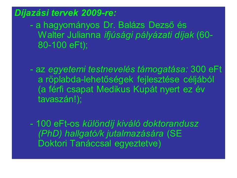 Díjazási tervek 2009-re: - a hagyományos Dr.