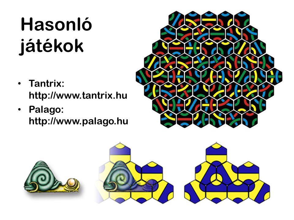 Hasonló játékok Tantrix: http://www.tantrix.hu Palago: http://www.palago.hu