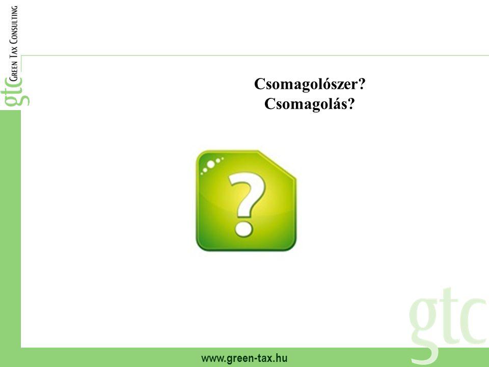 www.green-tax.hu Csomagolószer? Csomagolás?