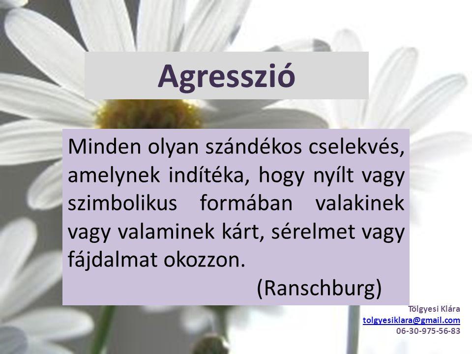 Agresszió Minden olyan szándékos cselekvés, amelynek indítéka, hogy nyílt vagy szimbolikus formában valakinek vagy valaminek kárt, sérelmet vagy fájda