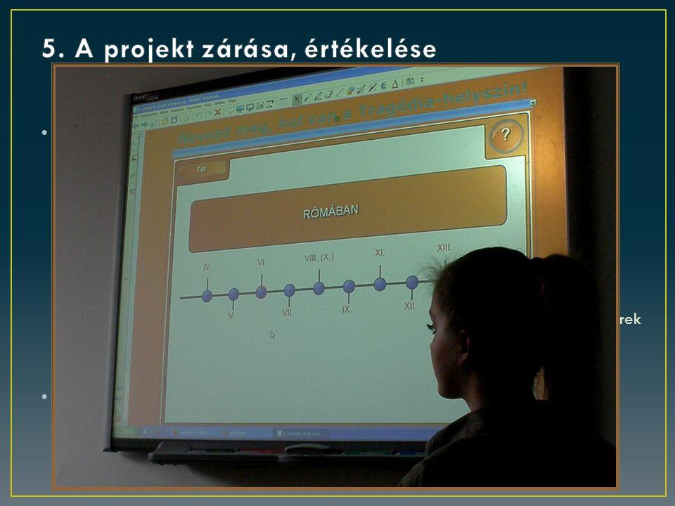 négy magyarórán (hagyományos feldolgozáskor is ennyi óra) egy óra: ismeretek rögzítése, gyakorlással www.vhildi.hu / Irodalom / Madách Imre: Az ember tragédiája című interaktív táblás összeállítás videofelvétel készítése három óra: a Tragédiával kapcsolatos ismeretek összegzése (azonos szerkezetű szöveggel) a projektbeli munka önértékelése [a kártyákra írt (megtanult) memoriterek elmondásával (ún.