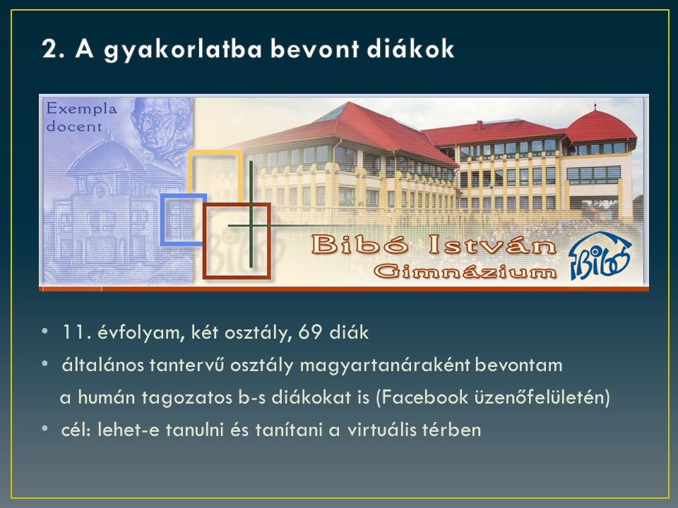 Bibós AET és Záróra a www.vhildi.hu oldalonwww.vhildi.hu hír a Facebookon a VHI-alumni csoportomban fényképekből kollázs (megosztva a honlapon és a Facebookon) a diákok kilépőszó az interaktív táblára a www.wordle.net segítségével szófelhő (közzétéve a Facebookon is) a Bibós AET képernyőképeiből kiállítás az iskola csipeszgalériájában