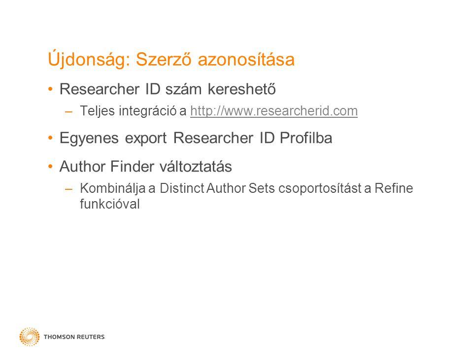 Újdonság: Szerző azonosítása Researcher ID szám kereshető –Teljes integráció a http://www.researcherid.comhttp://www.researcherid.com Egyenes export R