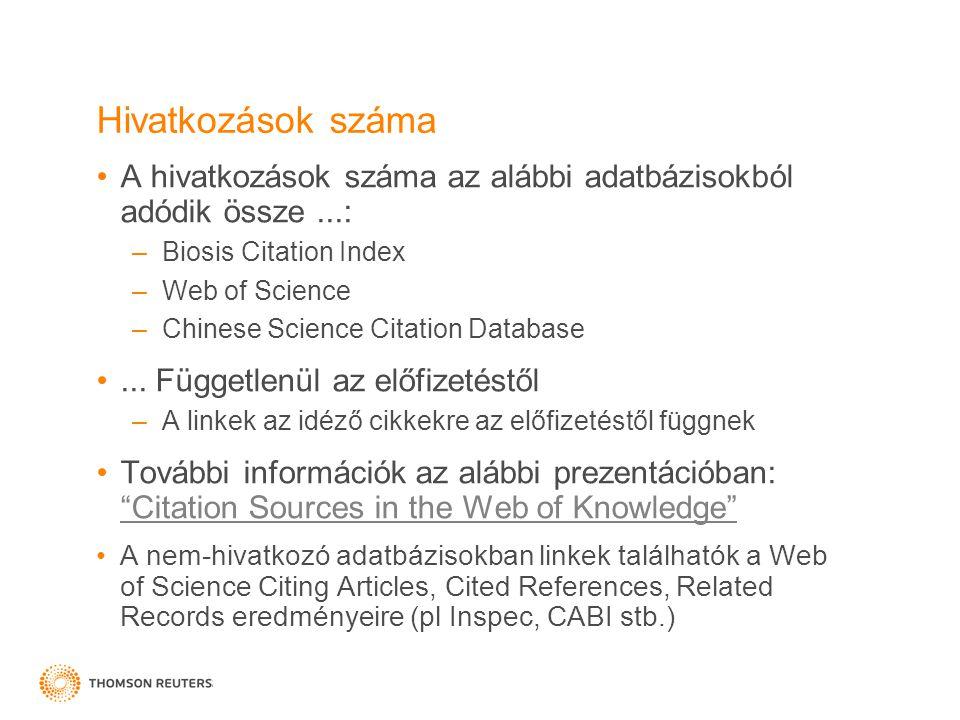 Hivatkozások száma A hivatkozások száma az alábbi adatbázisokból adódik össze...: –Biosis Citation Index –Web of Science –Chinese Science Citation Dat