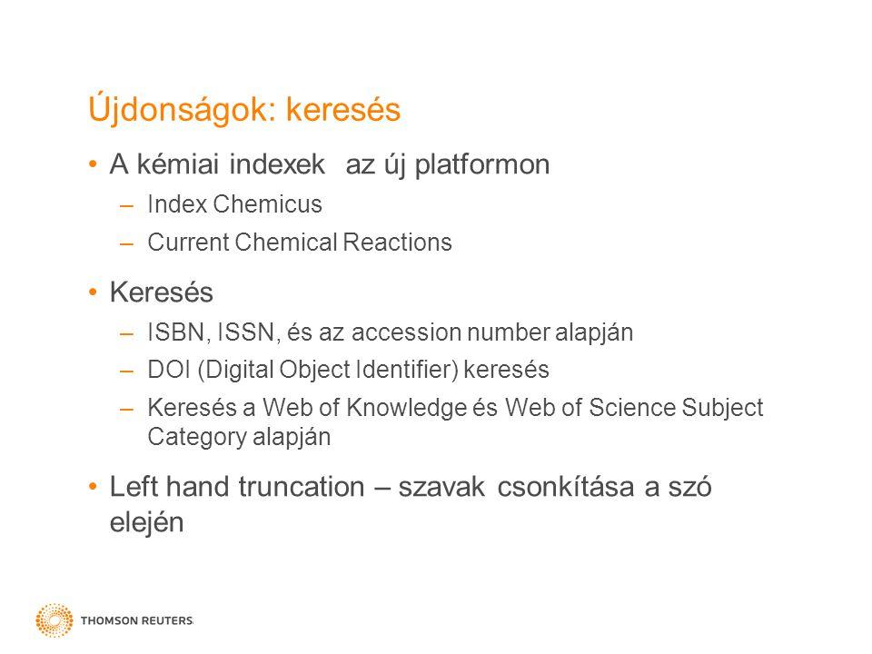 Újdonságok: keresés A kémiai indexek az új platformon –Index Chemicus –Current Chemical Reactions Keresés –ISBN, ISSN, és az accession number alapján