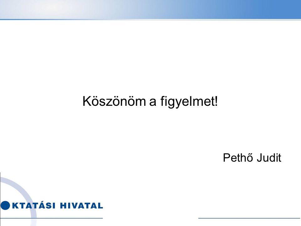 Köszönöm a figyelmet! Pethő Judit