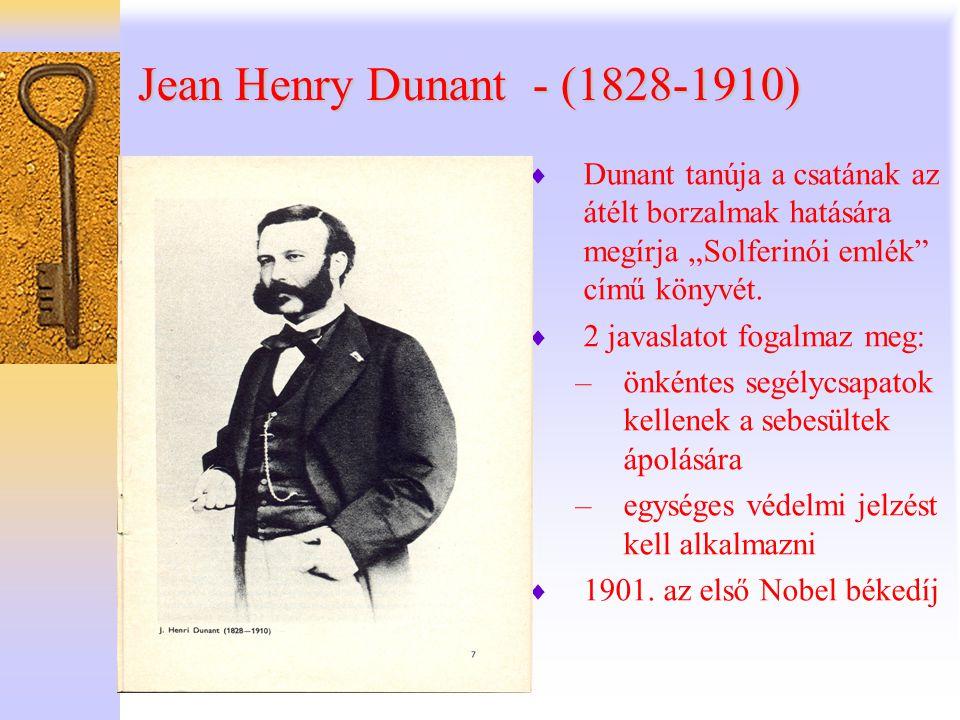 """Jean Henry Dunant - (1828-1910)  Dunant tanúja a csatának az átélt borzalmak hatására megírja """"Solferinói emlék"""" című könyvét.  2 javaslatot fogalma"""