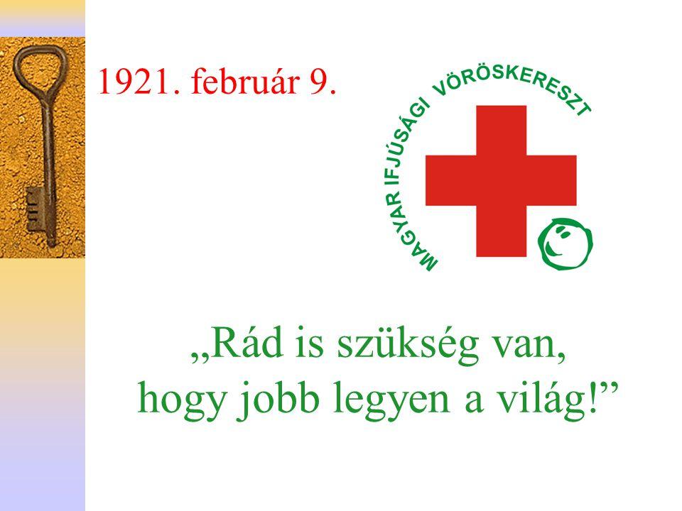 """1921. február 9. """"Rád is szükség van, hogy jobb legyen a világ!"""""""