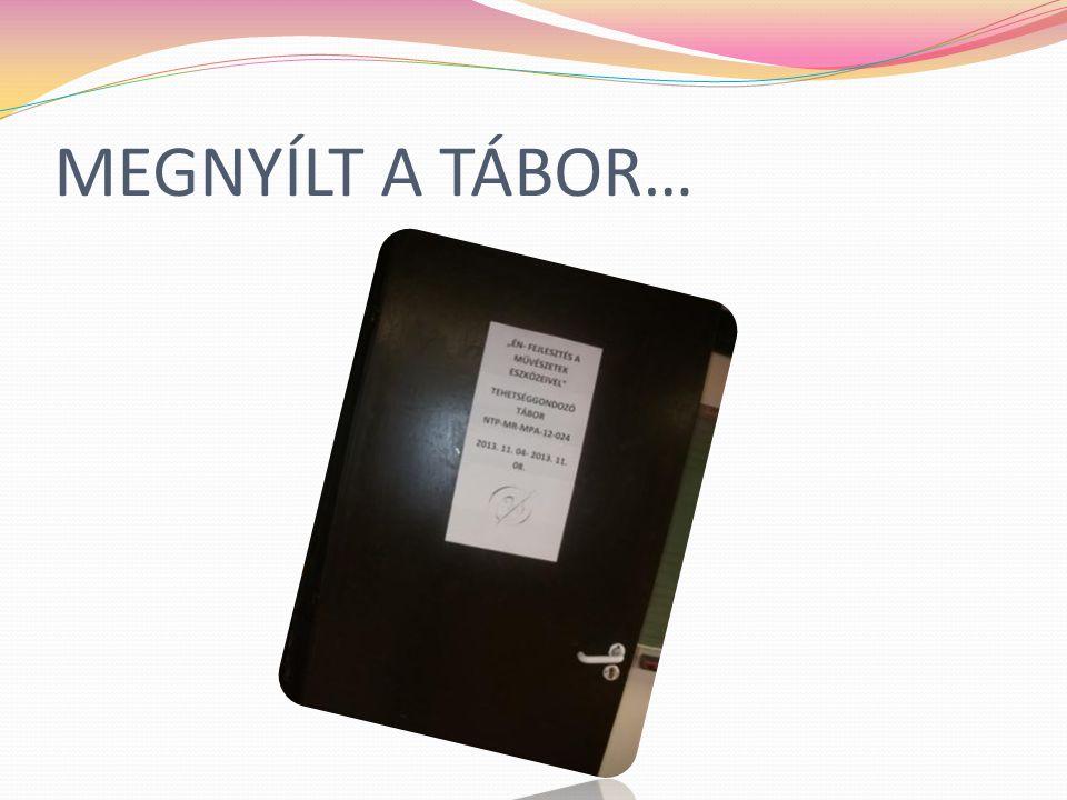 MEGNYÍLT A TÁBOR…