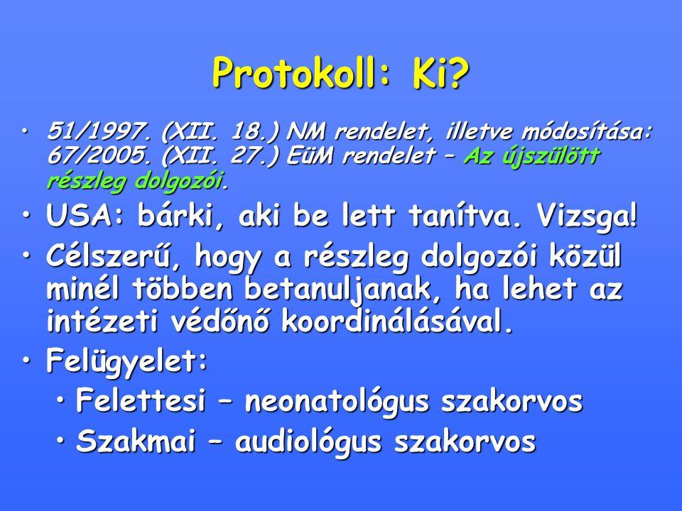 Protokoll: Ki? 51/1997. (XII. 18.) NM rendelet, illetve módosítása: 67/2005. (XII. 27.) EüM rendelet – Az újszülött részleg dolgozói.51/1997. (XII. 18