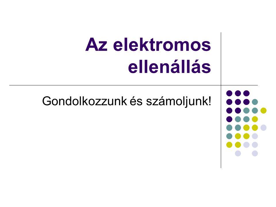 Számítsd ki.1. 42V feszültségű áramforrásra különböző fogyasztókat kapcsolunk.