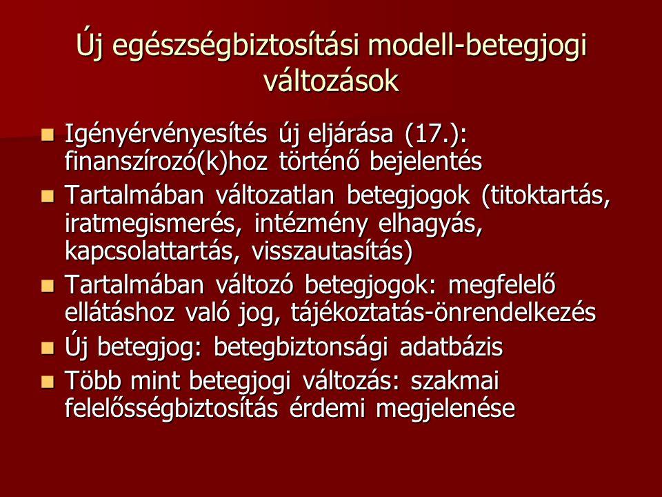 Megfelelő ellátáshoz való jog- protokollok új rendszere A beteg jogosult megfelelő ellátásra, ami a szakmai, etikai szabályok, tehát az elvárható gondosság szerinti eljárás A beteg jogosult megfelelő ellátásra, ami a szakmai, etikai szabályok, tehát az elvárható gondosság szerinti eljárás Elvárható gondosság protokollok szerint: Elvárható gondosság protokollok szerint: –Minisztérium szakmai protokollja (külső) –Szolgáltató szakmai protokollja (belső) –Minisztérium finanszírozási protokollja –Finanszírozó finanszírozási protokollja –Bírói gyakorlat: az elvárható gondosság szélesebb fogalom, mint a protokoll