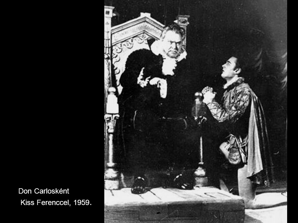 Don Carlosként Kiss Ferenccel, 1959.