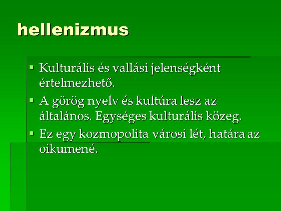 hellenizmus  Kulturális és vallási jelenségként értelmezhető.